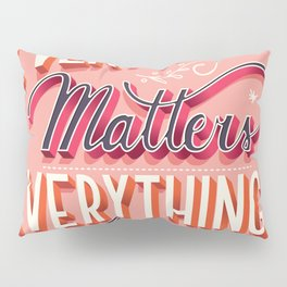 Everything matters, everything counts, hand lettering typography modern poster design Pillow Sham