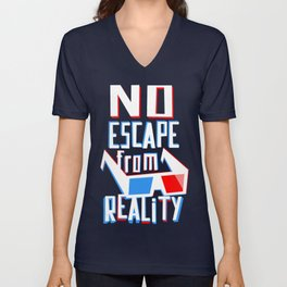 No escape from reality Unisex V-Neck