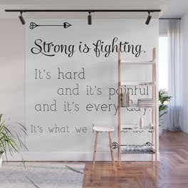 Strong Is Fighting Wall Mural