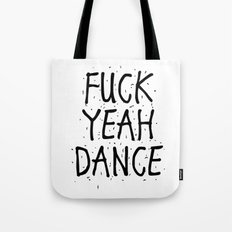 F*CK YEAH DANCE Tote Bag