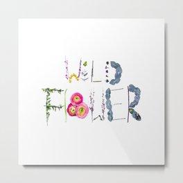 Floral Word Art- Wild Flower Metal Print