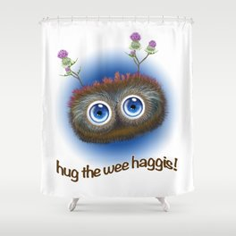 Wee Haggis by day! Shower Curtain