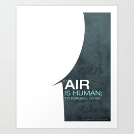 To Air is Human… Art Print