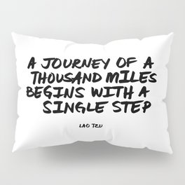 'A Journey of a Thousan Miles Begins with a Single Step' Lao Tzu Quote Hand Letter Type Word Pillow Sham