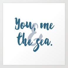 You, Me & the Sea Art Print