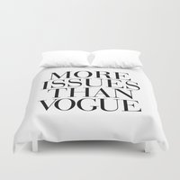 vogue Duvet Covers featuring More Issues than Vogue by RexLambo