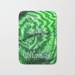 I´m Actually A Mermaid - Green Bath Mat