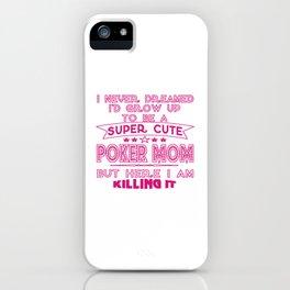 SUPER CUTE A POKER MOM iPhone Case