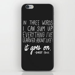 It Goes On. Robert Frost. iPhone Skin