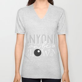 Anyone Can Be A Clown Black And Whtie Unisex V-Neck