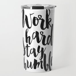 work hard stay humble, quote prints,office decor,home office desk,typography prints,wall art,quotes Travel Mug