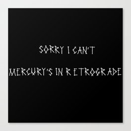 Mercury In Retrograde Canvas Print
