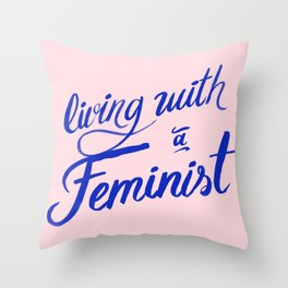 Living with a feminist Throw Pillow