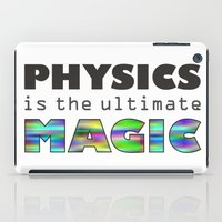 physics iPad Cases featuring Physics is the ultimate magic by WillowDesign
