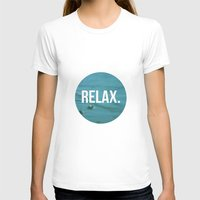 relax T-shirts featuring RELAX by Jenny Ardell
