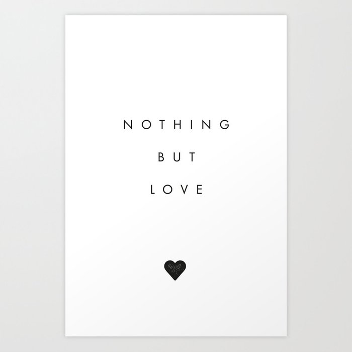 Sunday's Society6 | Nothing but love black and white quote art print