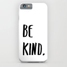 Be Kind Kindness Typography Art iPhone Case