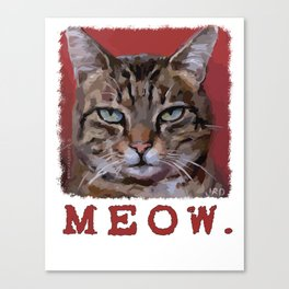 """""""Meow"""" Bored cat with a lousy attitude Canvas Print"""