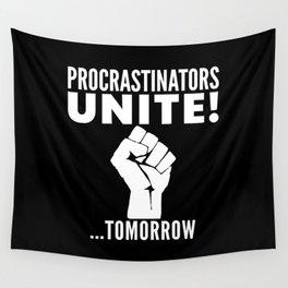 Procrastinators Unite Tomorrow (Black & White) Wall Tapestry