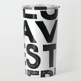 C'EST LA VIE, C'EST LA GUERRE  Travel Mug