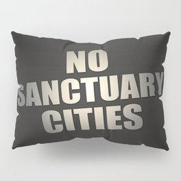 No Sanctuary Cities Pillow Sham