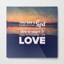 Forgiving God - Nehemiah 9:17 Metal Print