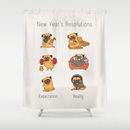 New Years Resolutions with The Pug Shower Curtain
