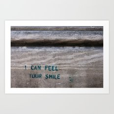 I can Feel Your Smile Art Print