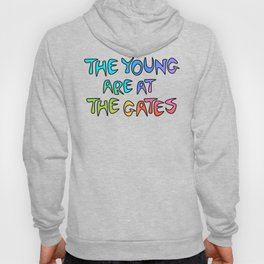 The Young Are At The Gates Hoody