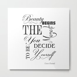Beauty Begins The Moment You Decide To Be Yourself Quote Metal Print