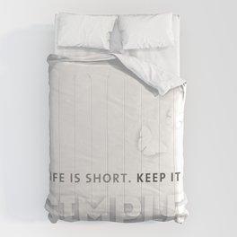 Life is short, keep it SIMPLE Comforters