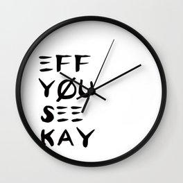 Eff See You Kay Wall Clock