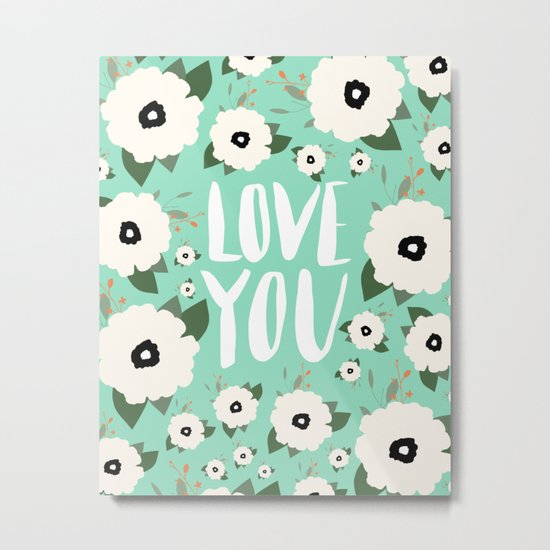 Love you Floral - Turquoise Metal Print