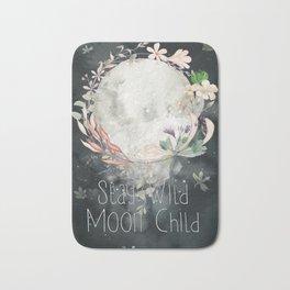 Stay Wild, Moon Child Bath Mat