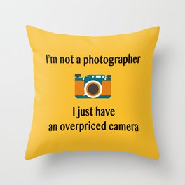 I'm not a photographer Throw Pillow