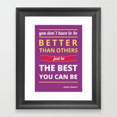 Be the best you can be Framed Art Print