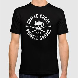 Coffee Chugs And Barbell Shrugs T-shirt
