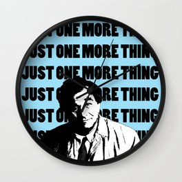 Just one more thing Wall Clock
