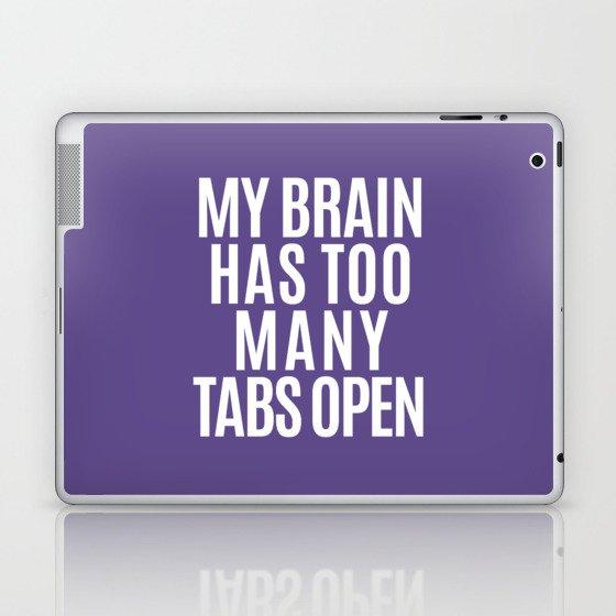 My Brain Has Too Many Tabs Open (Ultra Violet) Laptop & iPad Skin