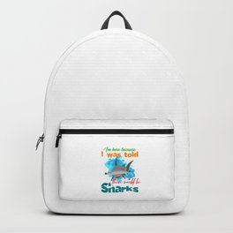 The great hammerhead shark Tee Gift for shark lover Im here because I was told there would be Sharks Backpack
