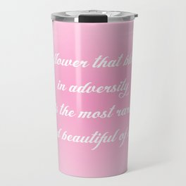 The Flower That Blooms Travel Mug
