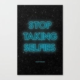 JCrafthouse Stop Taking Selfies Typography Print Canvas Print