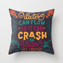 Be Water My Friend 2 Throw Pillow