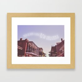 This is Why I Love New Orleans Framed Art Print