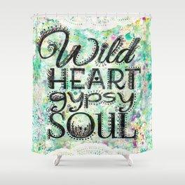 Wild Heart, Gypsy Soul Shower Curtain