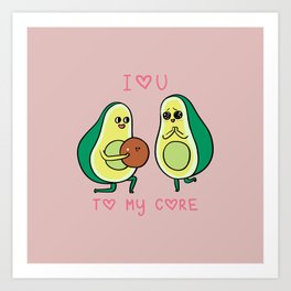 Love U to My Core Avocado Art Print