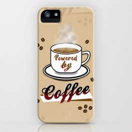 Powered By Coffee! iPhone Case