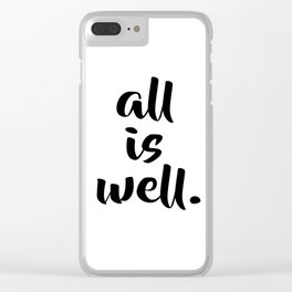 All is Well   Typography Script Version Clear iPhone Case