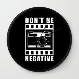 Don't Be Negative Camera Gift Wall Clock