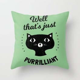 Well That's Just Purrilliant - Cat Pun Throw Pillow